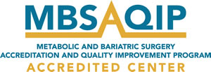 Metabolic and Bariatric Surgery Accreditation and Quality Improvement Program (MBSAQIP) Accredited Center